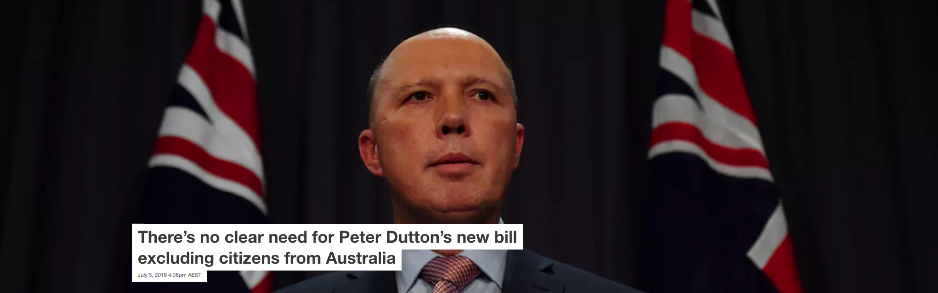 Screenshot_2019-07-06 There's no clear need for Peter Dutton's new bill excluding citizens from Australia.png