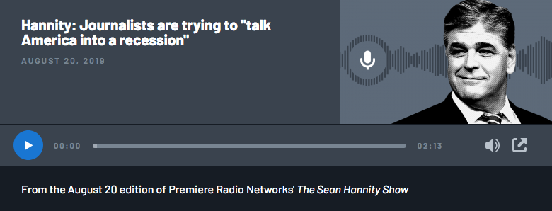 Screenshot_2019-08-21 Sean Hannity says journalists are trying to talk America into a recession .png