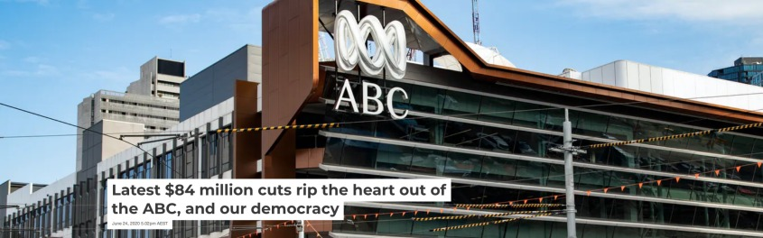 Screenshot_2020-06-25 Latest $84 million cuts rip the heart out of the ABC, and our democracy.jpg