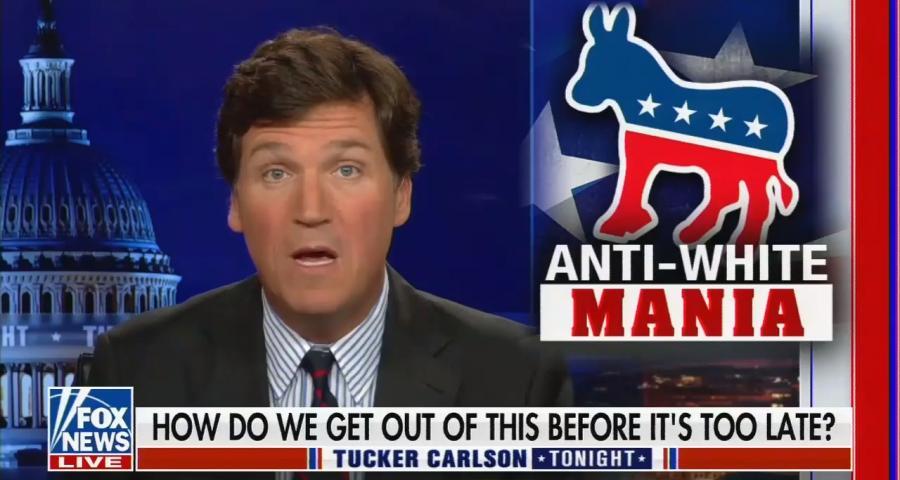 Tucker Carlson anti-white mania